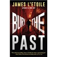 Bury the Past by L'etoile, James, 9781683314424