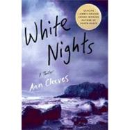White Nights A Thriller by Cleeves, Ann, 9780312384425