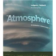 Atmosphere An Introduction to Meteorology, The,  Plus MasteringMeteorology with eText -- Access Card Package by Lutgens, Frederick K.; Tarbuck, Edward J.; Tasa, Dennis G., 9780321984425