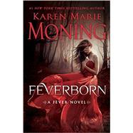 Feverborn by MONING, KAREN MARIE, 9780385344425
