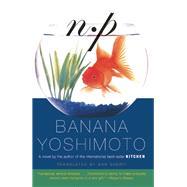 NP by Yoshimoto, Banana, 9780802124425