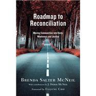 Roadmap to Reconciliation by McNeil, Brenda Salter; Mcneil, J. Derek (CON); Cho, Eugene, 9780830844425