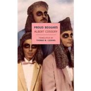 Proud Beggars by COSSERY, ALBERTCUSHING, THOMAS W., 9781590174425