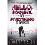 Hello, Goodbye, and Everything in Between by Smith, Jennifer E., 9780316334426