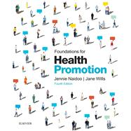 Foundations for Health Promotion by Naidoo, Jennie; Wills, Jane, 9780702054426
