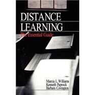 Distance Learning : The Essential Guide by Marcia L. Williams, 9780761914426