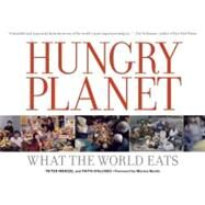 Hungry Planet : What the World Eats by MENZEL, PETERD'ALUISIO, FAITH, 9780984074426