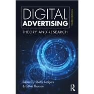 Digital Advertising: Theory and Research by Rodgers; Shelly, 9781138654426