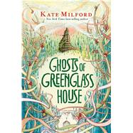 Ghosts of Greenglass House by Milford, Kate; Zollars, Jaime, 9781328594426
