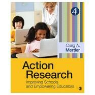 Action Research: Improving Schools and Empowering Educators by Mertler, Craig A., 9781452244426