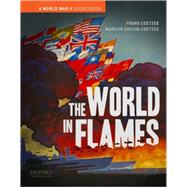 The World in Flames A World War II Sourcebook by Coetzee, Frans; Shevin-Coetzee, Marilyn, 9780195174427