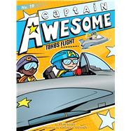 Captain Awesome Takes Flight by Kirby, Stan; O'Connor, George, 9781481494427