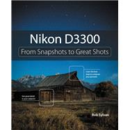 Nikon D3300 From Snapshots to Great Shots by Sylvan, Rob, 9780133854428