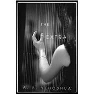 The Extra by Yehoshua, A. B.; Schoffman, Stuart, 9780544944428