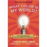What Color Is My World? by ABDUL-JABBAR, KAREEMOBSTFELD, RAYMOND, 9780763664428