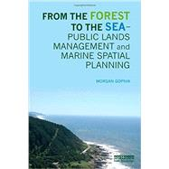 From the Forest to the Sea: Public Lands Management and Marine Spatial Planning by Gopnik; Morgan, 9781138014428