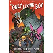 The Only Living Boy #1: Prisoner of the Patchwork Planet by Gallaher, David; Ellis, Steve, 9781629914428