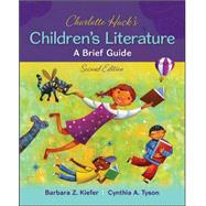 Charlotte Huck's Children's Literature: A Brief Guide by Kiefer, Barbara; Tyson, Cynthia, 9780078024429