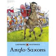 Anglo-Saxons by Bingham, Jane; Bacchin, Giorgio; Goodyer, Clive, 9780723294429