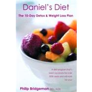 Daniel's Diet : The 10 Day Detox and Weight Loss Plan by Bridgeman, Philip, 9780975204429