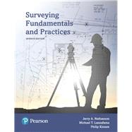 Surveying Fundamentals and Practices by Nathanson, Jerry A., M.S.,P.E.; Lanzafama, Michael, P.E., P.L.S., P.P.; Kissam, Philip, Late Professor Emeritus, 9780134414430