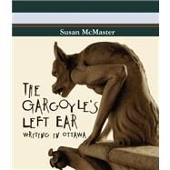 The Gargoyle's Ears by McMaster, Susan, 9780887534430