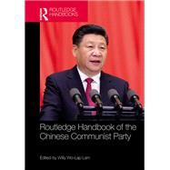 Routledge Handbook of the Chinese Communist Party by Wo Lap; Lam, 9781138684430