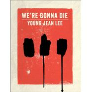 We're Gonna Die by Lee, Young Jean, 9781559364430