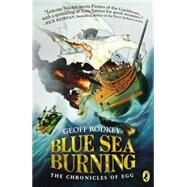Blue Sea Burning by Rodkey, Geoff, 9780147514431