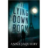 The Lying Down Room by Jaquiery, Anna, 9781447244431