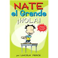 Nate el Grande: Â¡Hola! by Peirce, Lincoln, 9781449464431
