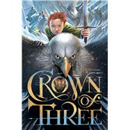 Crown of Three by Rinehart, J. D., 9781481424431