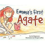 Emma's First Agate by Magnuson,  James, 9781591934431