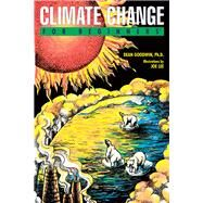 Climate Change for Beginners by Goodwin, Dean, Ph.D.; Lee, Joe, 9781939994431