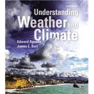 Understanding Weather and Climate Plus MasteringMeteorology with eText -- Access Card Package by Aguado, Edward; Burt, James E., 9780321984432