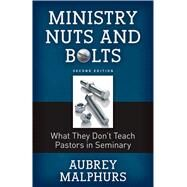 Ministry Nuts and Bolts by Malphurs, Aubrey, 9780825444432