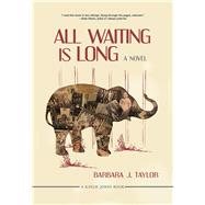 All Waiting Is Long by Taylor, Barbara J., 9781617754432