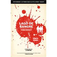 Lago de Sangre/ Lake of Blood by Wishnia, Kenneth; Martinez, Liz, 9781629634432