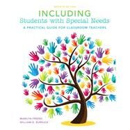 Including Students with Special Needs: A Practical Guide for Classroom Teachers, Seventh Edition by Marilyn  Friend;   William D. Bursuck, 9780133564433