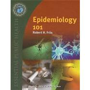 Epidemiology 101 by Friis, Robert H., 9780763754433