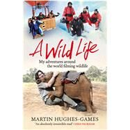A Wild Life by Hughes-games, Martin, 9781472114433