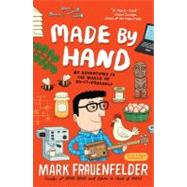 Made by Hand : My Adventures in the World of Do-It-Yourself at Biggerbooks.com