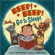 Beep! Beep! Go to Sleep! by Tarpley, Todd; Rocco, John, 9780316254434