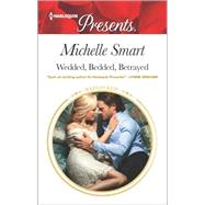 Wedded, Bedded, Betrayed by Smart, Michelle, 9780373134434