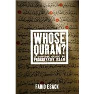 Whose Quran? : A Concise Guide to Progressive Islam by Esack, Farid, 9781595584434