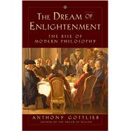 The Dream of Enlightenment by Gottlieb, Anthony, 9780871404435