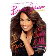 The Face That Changed It All by Johnson, Beverly; Samuels, Allison (CON); Talley, André Leon, 9781476774435