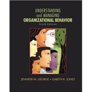 Understanding and Managing Organizational Behavior by George, Jennifer M.; Jones, Gareth R., 9780136124436