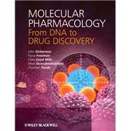 Molecular Pharmacology From DNA to Drug Discovery by Dickenson , John; Freeman, Fiona; Lloyd Mills, Chris; Thode, Christian; Sivasubramaniam, Shiva, 9780470684436