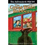 The Great Train Robbery by Vanriper, Justin; Vanriper, Gary, 9780970704436